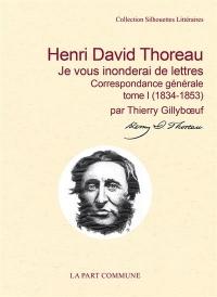 Je vous inonderai de lettres / Correspondance Generale Tome I (1834-1853)
