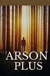 Arson Plus Illustrated