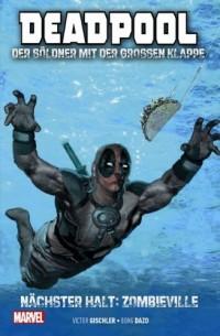 Deadpool: Der Söldner mit der großen Klappe 02 - Nächster Halt: Zombieville