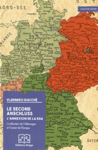 Le second Anschluss : l'annexion de la RDA : L'unification de l'Allemagne et l'avenir de l'Europe