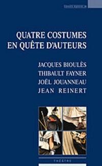 Quatre costumes en quête d'auteurs
