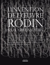 L'invention de l'oeuvre Rodin et les ambassadeurs