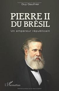 Pierre II du Brésil: Un empereur républicain