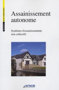 Assainissement autonome : Systèmes d'assainissements non collectifs
