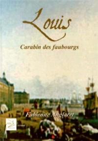 Louis, carabin des faubourgs