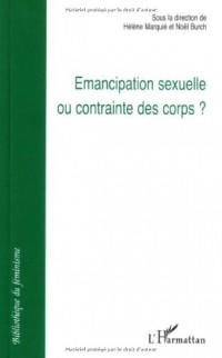 Emancipation sexuelle ou contrainte des corps ?