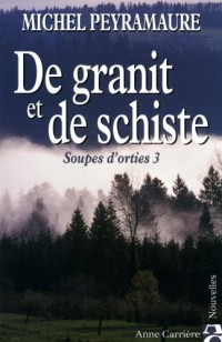 Soupes d'orties, Tome 3 : De granit et de schiste
