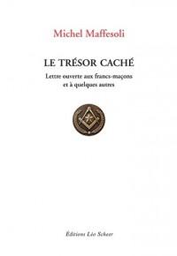 Le trésor caché : Lettre ouverte aux francs-maçons et à quelques autres