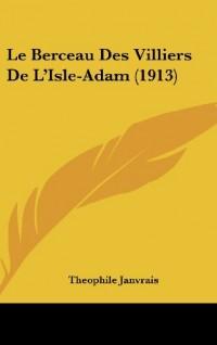 Le Berceau Des Villiers de L'Isle-Adam (1913)