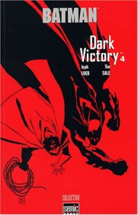 Batman Dark Victory, Tome 4 :