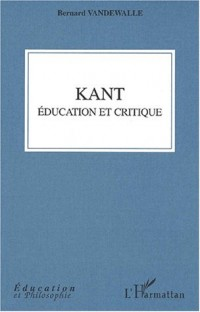 Kant. education et critique