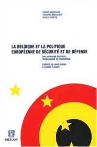 La Belgique et la politique européenne de sécurité et de défense : Une approche politique, sociologique et économique