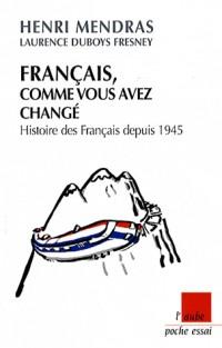 Français comme vous avez changé