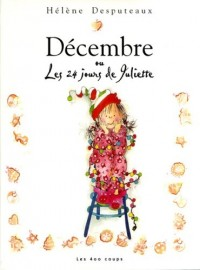 Décembre ou les 24 jours de Juilette