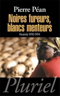 Noires fureurs, blancs menteurs: Rwanda 1990-1994