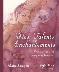 Fées, Talents et Enchantements - Vous êtes une fée, mais vous l'ignorez !