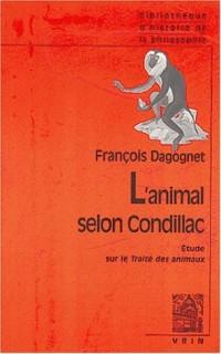 L'animal selon Condillac : Une introduction au Traité des animaux de Condillac
