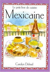 Le petit livre de cuisine mexicaine
