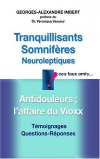Tranquillisants, Somnifères, Neuroleptiques ces faux amis... : Antidouleurs et l'affaire du Vioxx