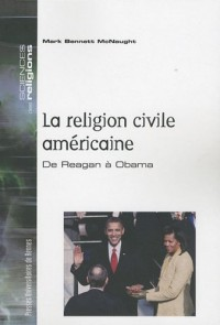 La religion civile américaine : De Reagan à Obama