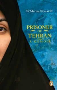 Prisoner of Tehran : One Woman's Story of Survival Inside an Iranian Prison