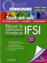Objectif Concours - Tout en un Réussir le Concours d'Entrée en Ifsi 2013/2014