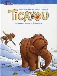 Ticayou : Chasseur de la Préhistoire