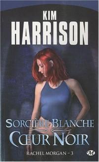 Rachel Morgan, tome 3 : Sorcière blanche, coeur noir