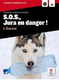 Sos Jura en Danger - Intrigues Policieres Lectures Fle A2