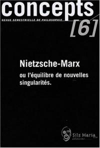 Concepts, N° 6 Mars 2003 : Nietzsche-Marx ou l'équilibre de nouvelles singularités