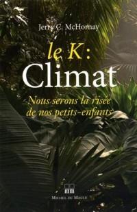 Le K : climat, nous serons la risée de nos petits-enfants