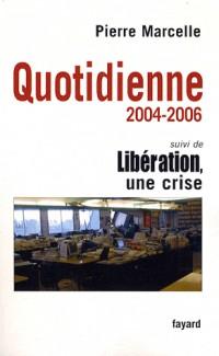 Quotidienne 2004-2006 : Suivi de Libération, une crise
