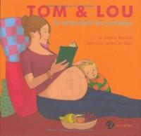 Tom & Lou : En attendant les jumeaux