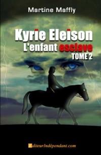 Kyrie Eleison, l'Enfant Esclave Tome 2