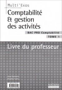 Multi'exos : Comptabilité et Gestion des activités, Bac pro Comptabilité, tome 1 (Manuel du professeur)