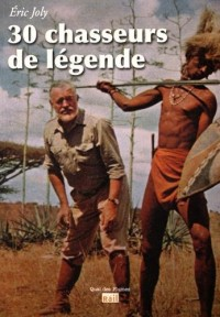 30 chasseurs de légende