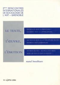 Le Texte, l'oeuvre, l'émotion: Deuxièmes rencontres internationales de sociologie de l'art de Grenoble