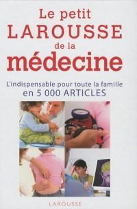 Le petit Larousse de la médecine : 5000 articles