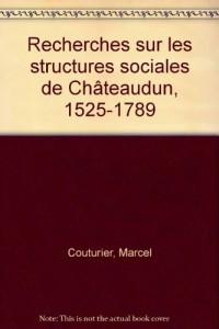 Recherches sur les structures sociales de Châteaudun, 1525-1789