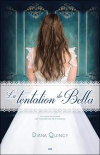 La tentation de Bella - Les imprudences de la noblesse Tome 2