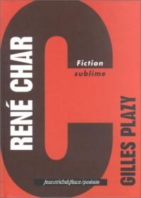 René Char : Fiction sublime