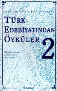 Yeni Bir Yuzyil Icin Genclere Turk Edebiyatindan Oykuler II