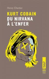 Kurt Cobain, du Nirvana à l'enfer