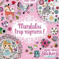 Mandalas trop mignons ! Avec des stickers à colorier