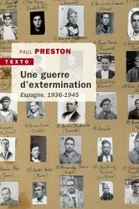 Une guerre d'extermination : Esapgne 1936-1945