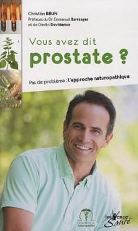 Vous avez dit prostate ? : Pas de problème : l'approche naturopathique