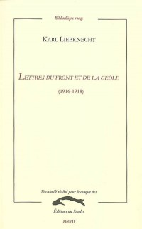 Lettres du Front et de la Geôle : (1916-1918)