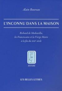 L'inconnu dans la maison : Richard de Mediavilla, les franciscains et la Vierge Marie à la fin du XIIIe siècle