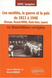 Les sociétés, la guerre et la paix de 1911 à 1946 en dissertations corrigées : Europe, Russie/URSS, États-Unis, Japon