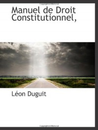 Manuel de Droit Constitutionnel,